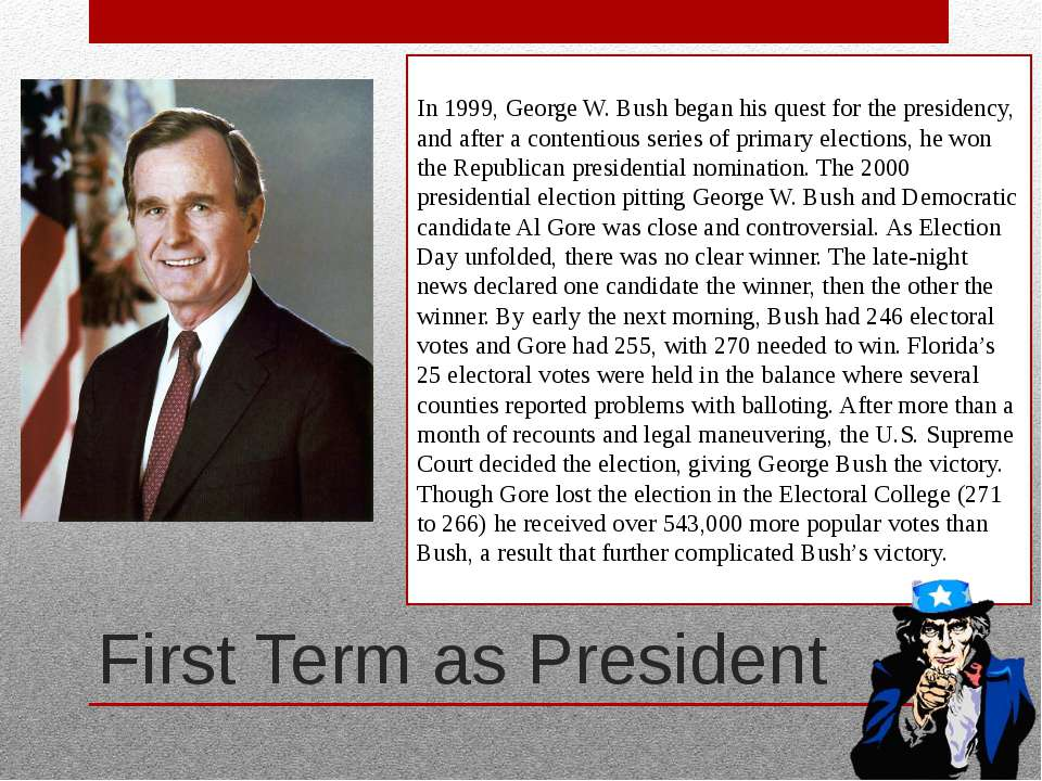 First Term as President In 1999, George W. Bush began his quest for the presi...