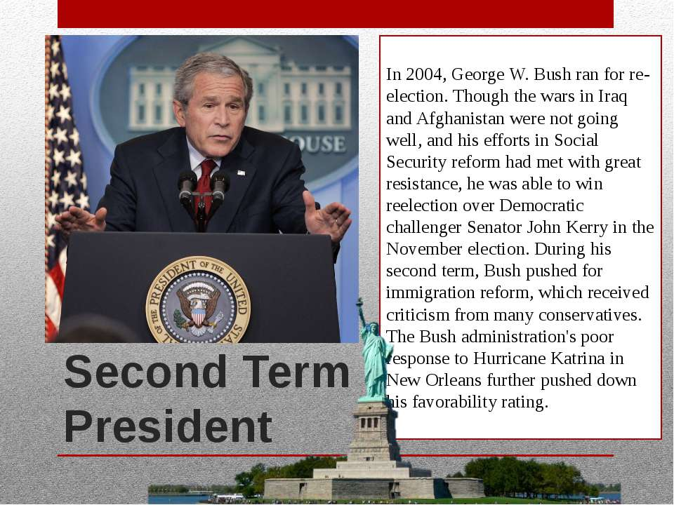 Second Term as President In 2004, George W. Bush ran for re-election. Though ...