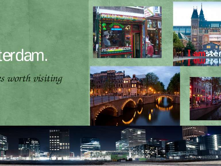 Amsterdam. Places worth visiting