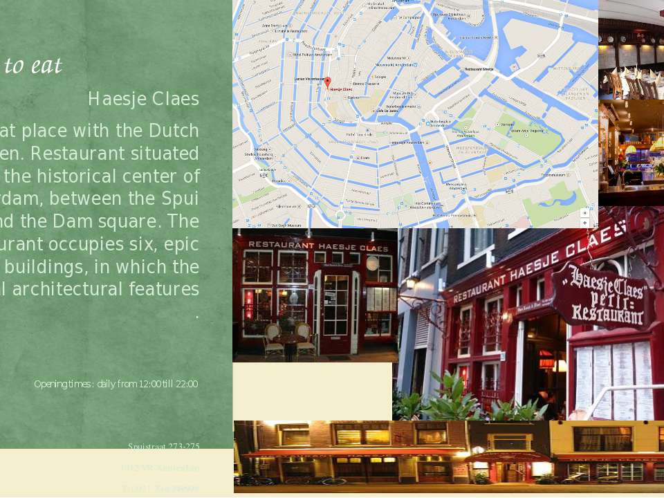 Place to eat Haesje Claes Great place with the Dutch kitchen. Restaurant situ...