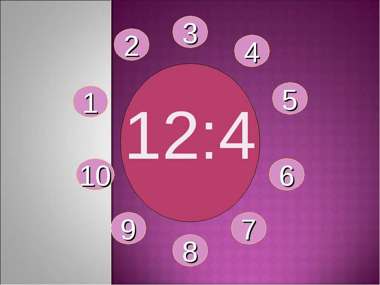 12:4 1 2 3 4 5 6 7 8 9 10