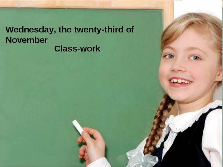 Wednesday, the twenty-third of November Class-work