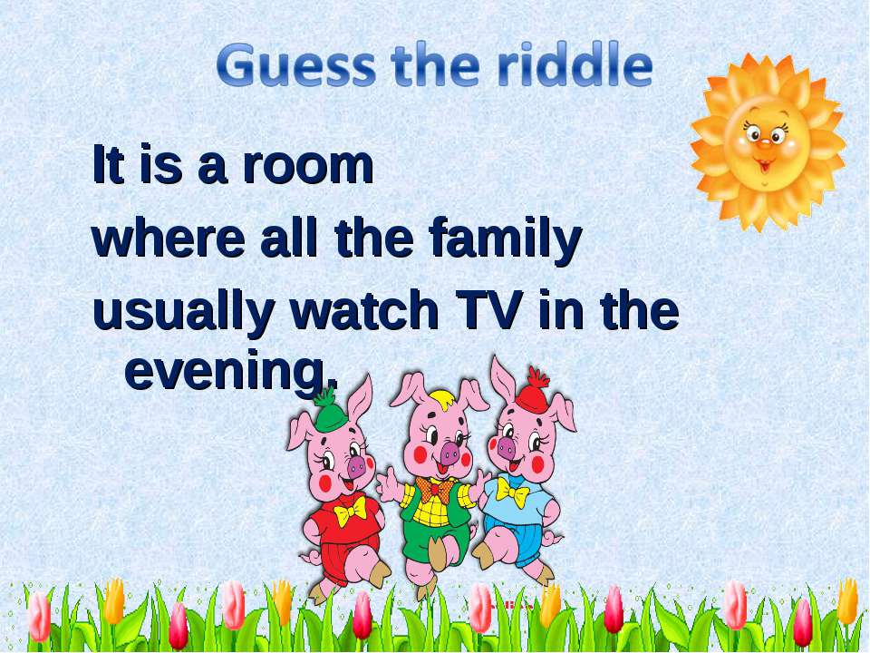 It is a room where all the family usually watch TV in the evening.