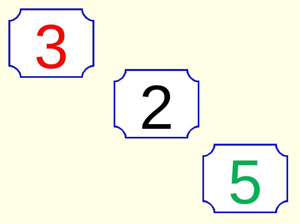 3 2 5
