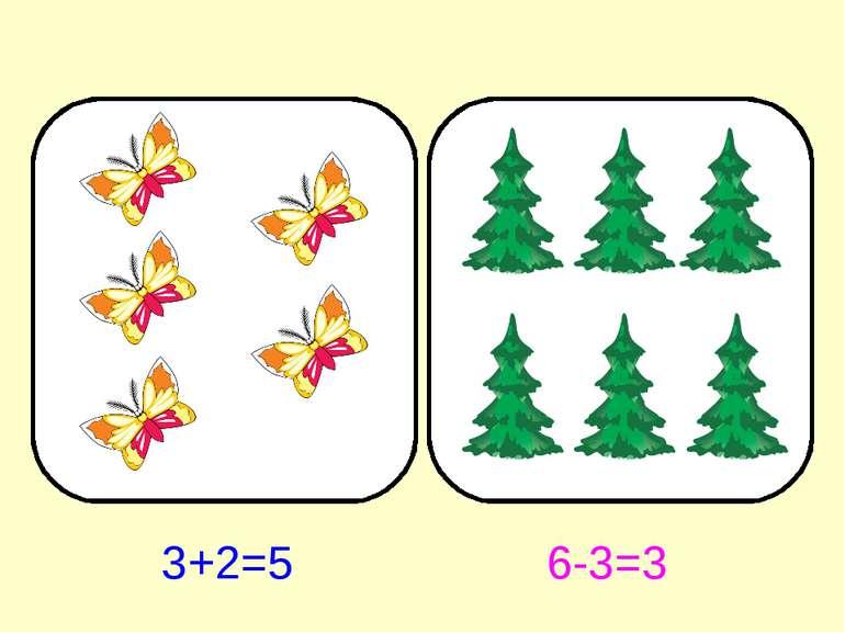 3+2=5 6-3=3
