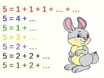 5 = 1 + 1 + 1 + … + … 5 = 4 + ... 5 = 1 + … 5 = 3 + … 5 = 2 + … 5 = 2 + 2 + …...