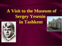 A Visit to the Museum of Sergey Yesenin in Tashkent