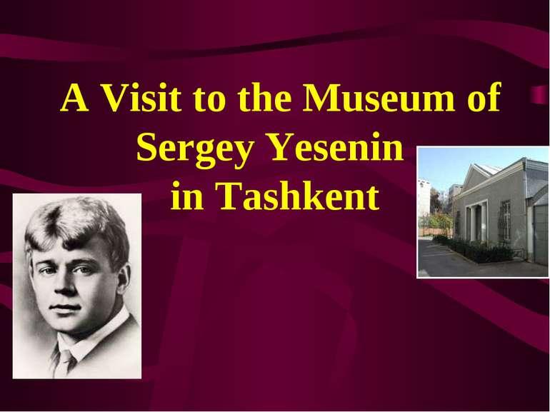 A Visit to the Museum of Sergey Yesenin in Tashkent