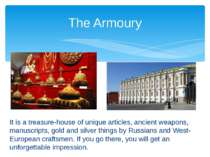 It is a treasure-house of unique articles, ancient weapons, manuscripts, gold...