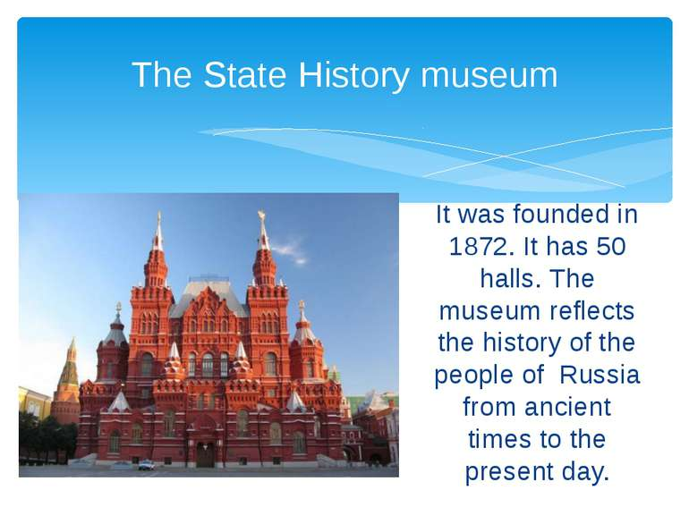 It was founded in 1872. It has 50 halls. The museum reflects the history of t...
