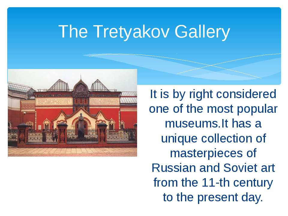 It is by right considered one of the most popular museums.It has a unique col...