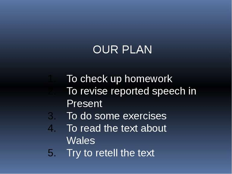 OUR PLAN To check up homework To revise reported speech in Present To do some...