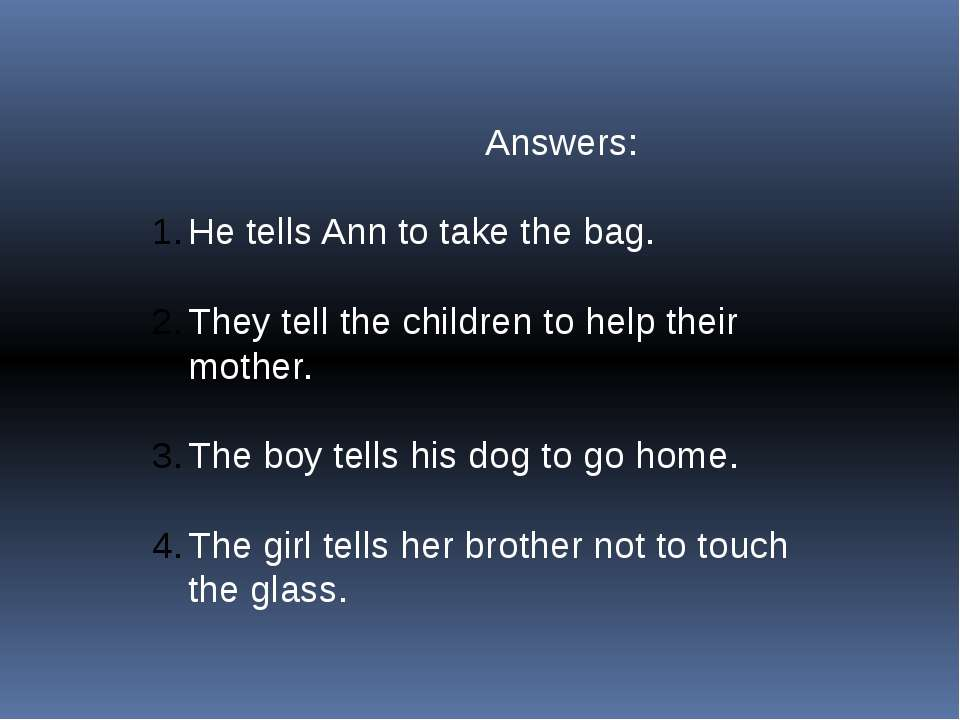 Answers: He tells Ann to take the bag. They tell the children to help their m...