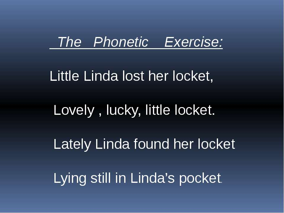 The Phonetic Exercise: Little Linda lost her locket, Lovely , lucky, little l...