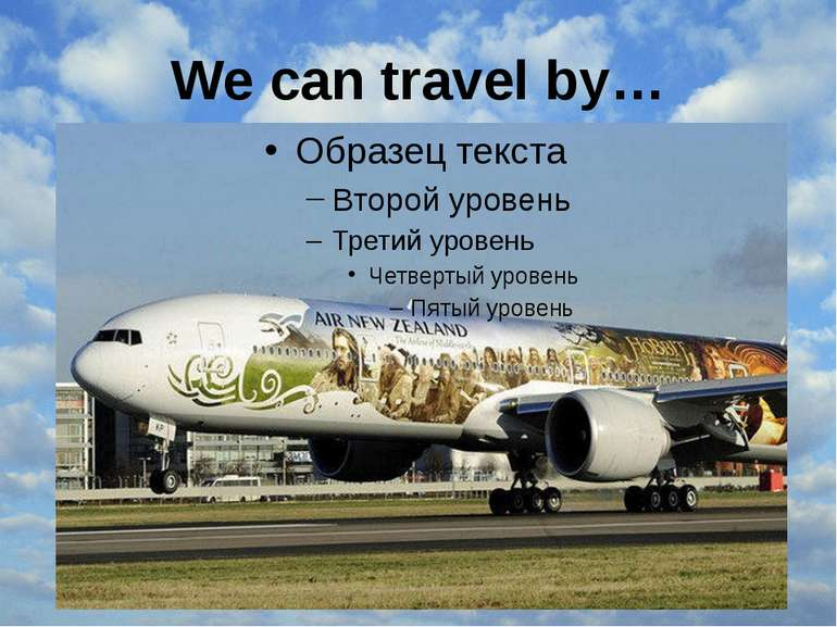 We can travel by…