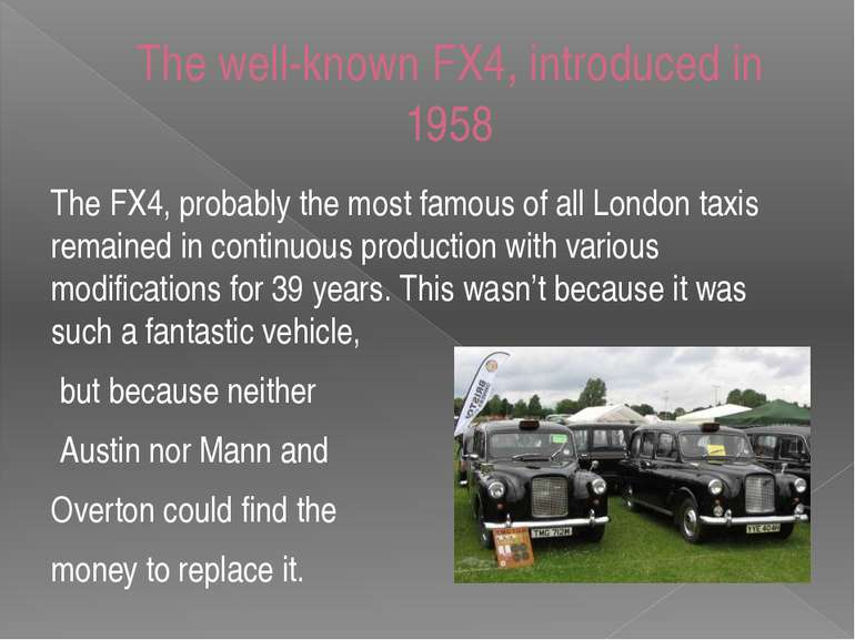 The well-known FX4, introduced in 1958 The FX4, probably the most famous of a...