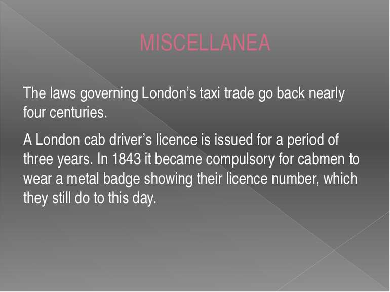 MISCELLANEA The laws governing London's taxi trade go back nearly four centur...