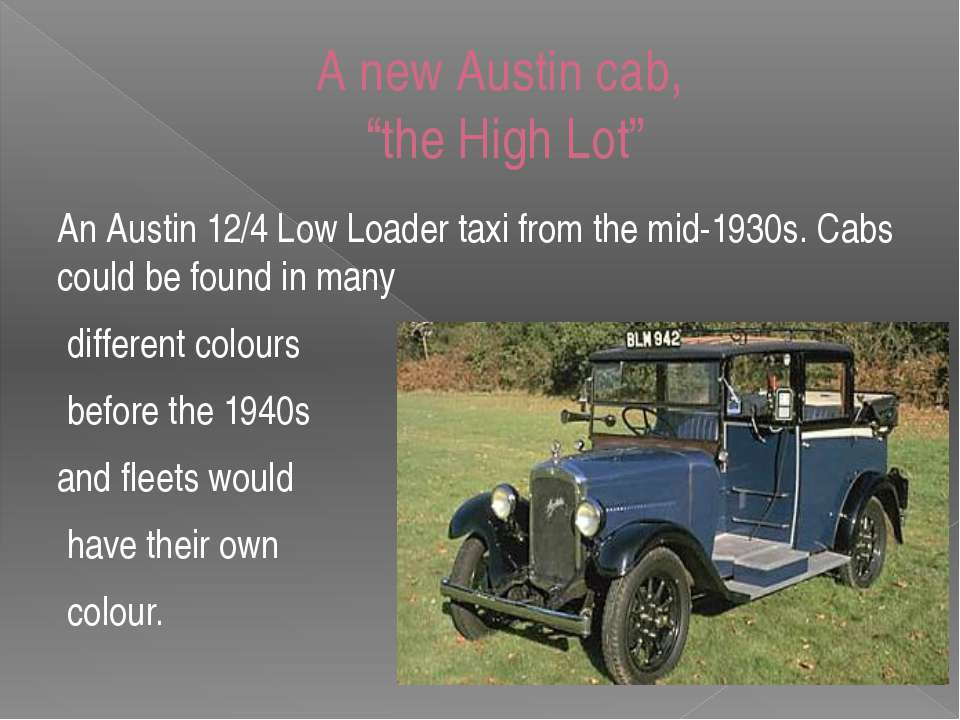"A new Austin cab, ""the High Lot"" An Austin 12/4 Low Loader taxi from the mid-..."