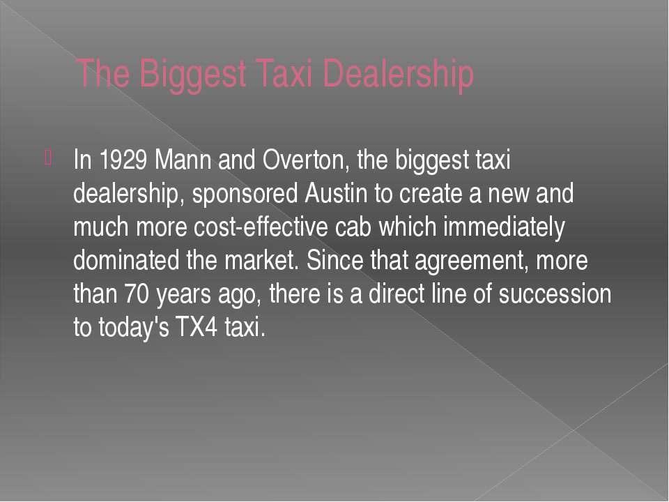 The Biggest Taxi Dealership In 1929 Mann and Overton, the biggest taxi dealer...