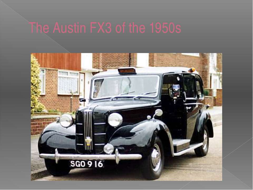 The Austin FX3 of the 1950s
