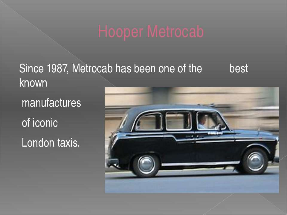 Hooper Metrocab Since 1987, Metrocab has been one of the best known manufactu...