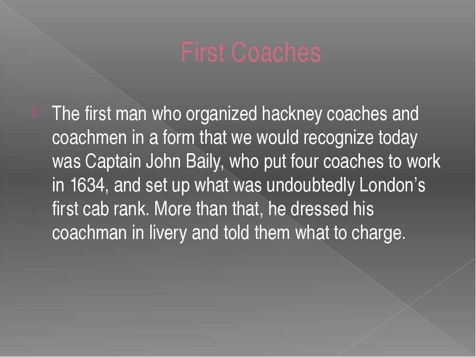 First Coaches The first man who organized hackney coaches and coachmen in a f...
