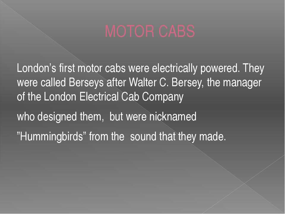 MOTOR CABS London's first motor cabs were electrically powered. They were cal...