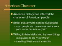 American Character American history has affected the character of American pe...