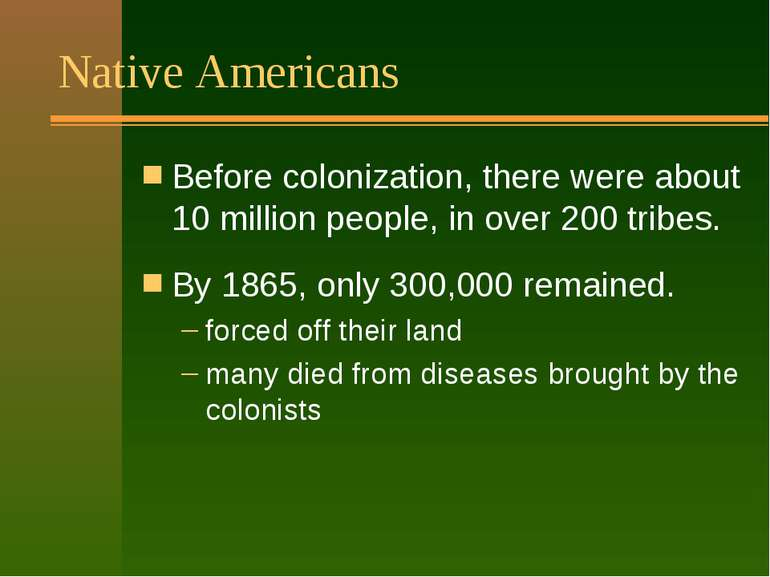 Native Americans Before colonization, there were about 10 million people, in ...