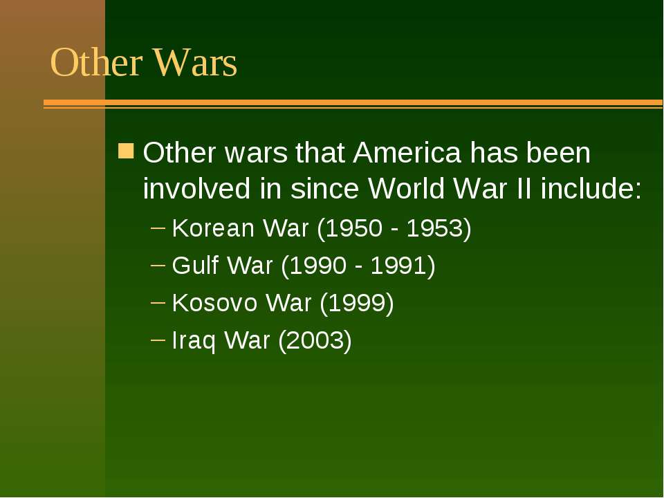 Other Wars Other wars that America has been involved in since World War II in...