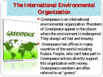 The International Environmental Organization Greenpeace is an international e...