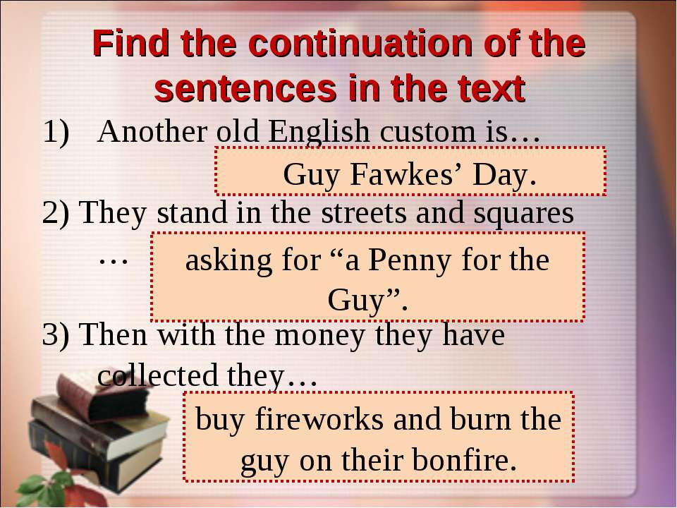 Find the continuation of the sentences in the text Another old English custom...