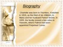 Biography Charlotte was born in Thornton, Yorkshire in 1816, us the third of ...