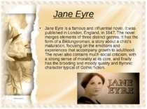 Jane Eyre Jane Eyre is a famous and influential novel. It was published in Lo...