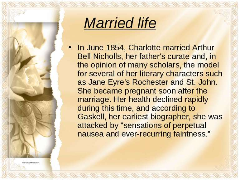Married life In June 1854, Charlotte married Arthur Bell Nicholls, her father...