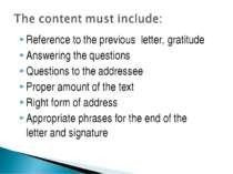 Reference to the previous letter, gratitude Answering the questions Questions...