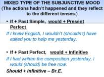 MIXED TYPE OF THE SUBJUNCTIVE MOOD (The actions hadn't happened and they refl...
