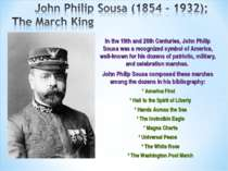 In the 19th and 20th Centuries, John Philip Sousa was a recognized symbol of ...