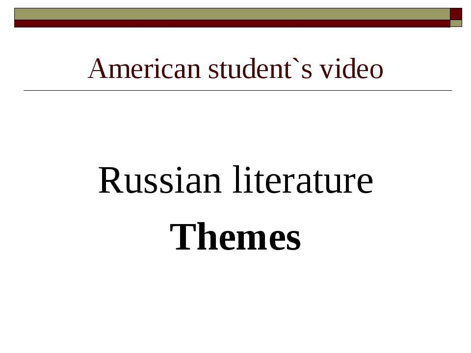 American student`s video Russian literature Themes