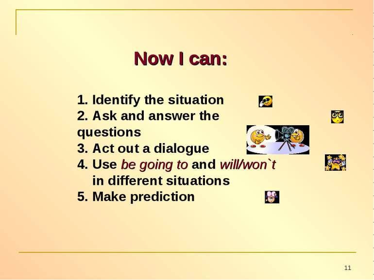 Now I can: 1. Identify the situation 2. Ask and answer the questions 3. Act o...
