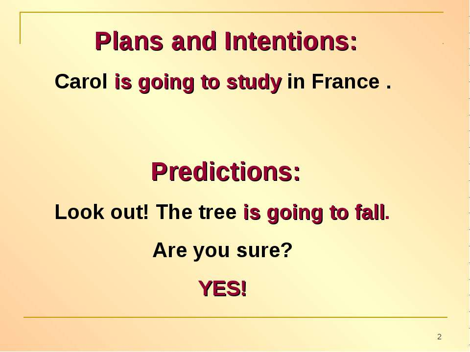 Plans and Intentions: Carol is going to study in France . Predictions: Look o...