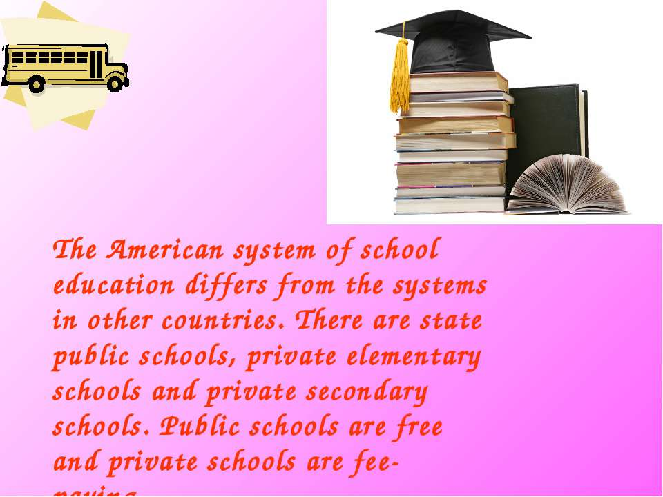 The American system of school education differs from the systems in other cou...