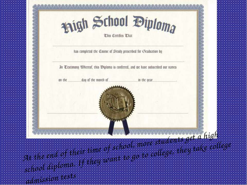 At the end of their time of school, more students get a high school diploma. ...