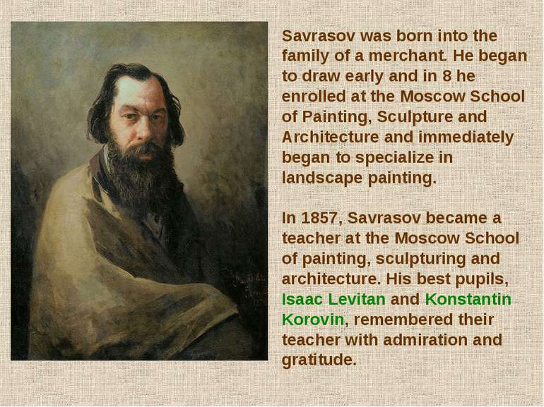 Savrasov was born into the family of a merchant. He began to draw early and i...