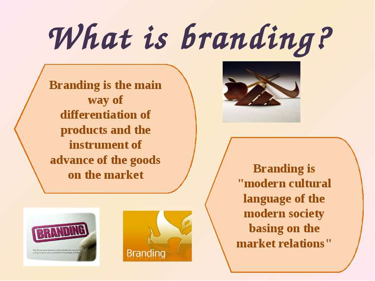 """What is branding? Brandingis """"modern cultural language of the modern society..."""