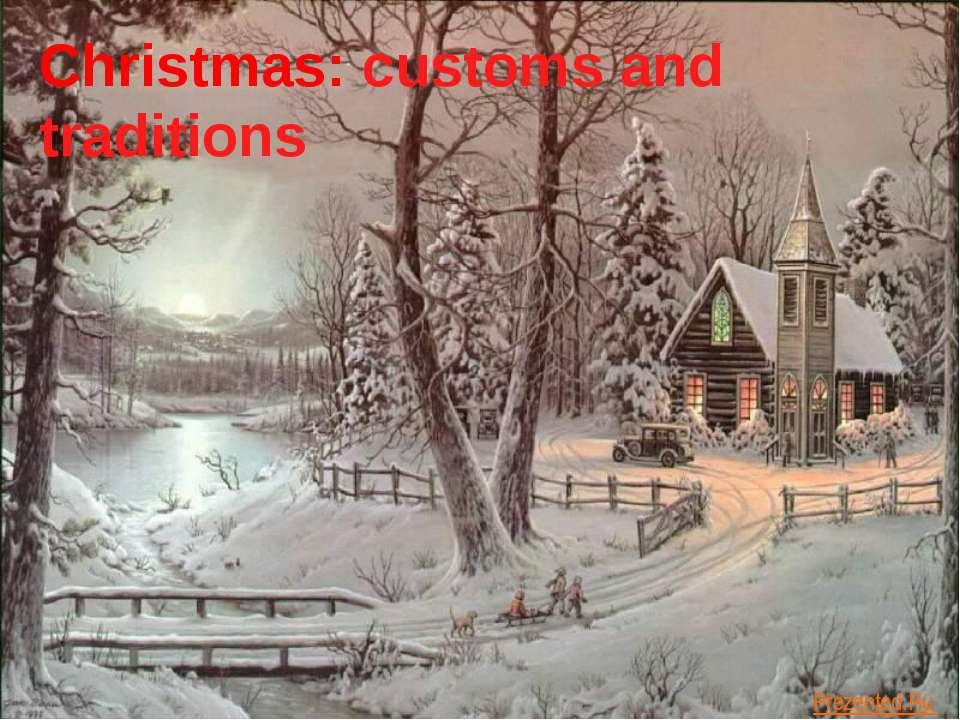 Christmas: customs and traditions Prezented.Ru