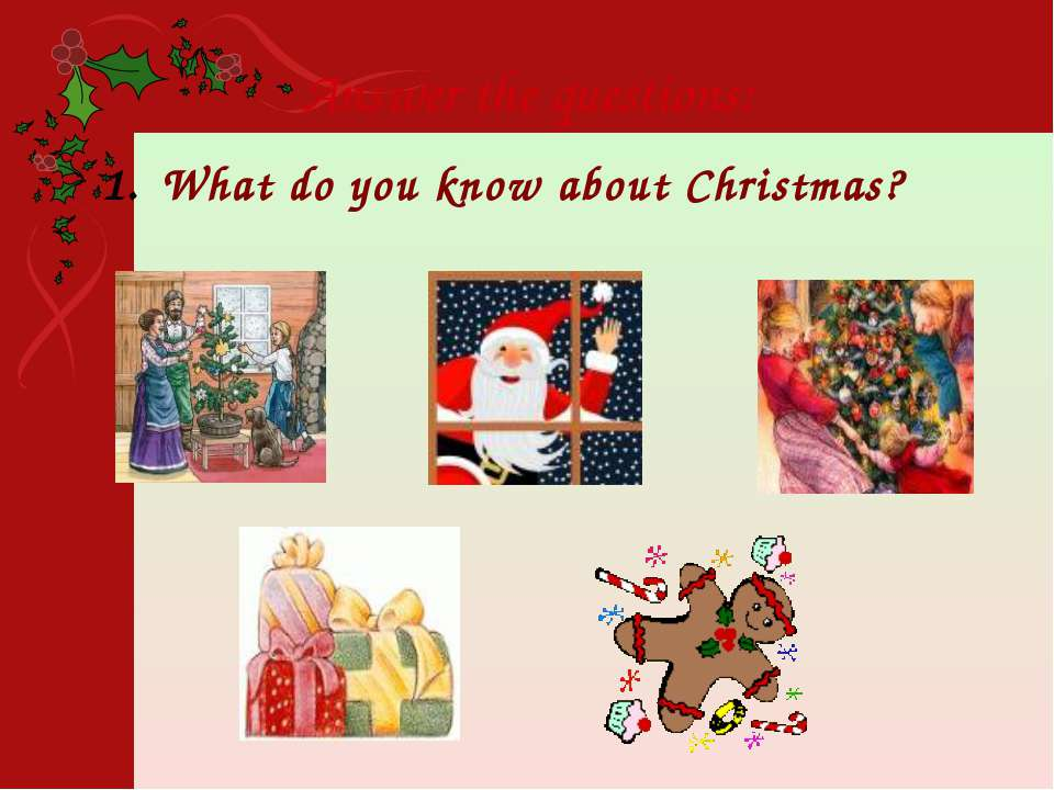 Answer the questions: What do you know about Christmas?
