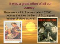 It was a great effort of all our country. There were a lot of heroes (about 1...