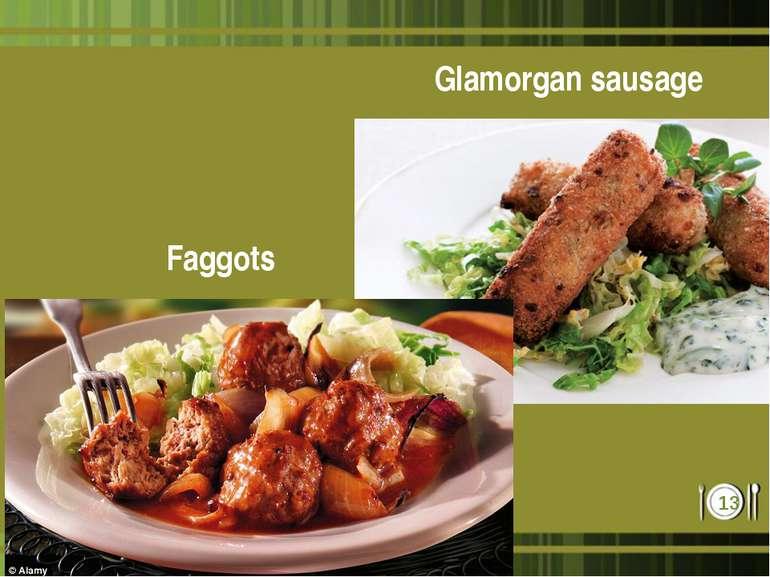 Faggots Glamorgan sausage *