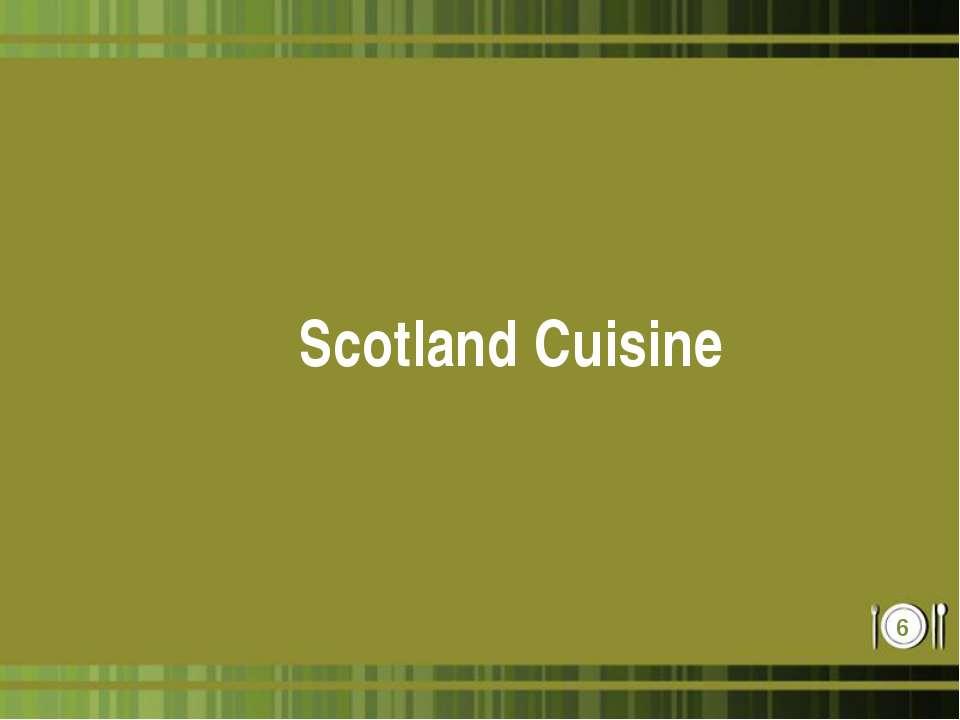 Scotland Cuisine *